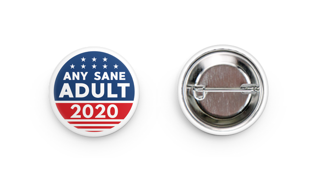 Any Sane Adult 2020 Button Pin (Pack of 3) - Any Sane Adult 2020