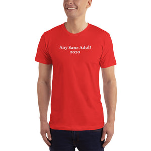 Any Sane Adult 2020 Short Sleeve Men's / Unisex T-Shirt - Any Sane Adult 2020