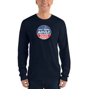 Unisex Any Sane Adult Distressed Long sleeve t-shirt - Made in the USA - Any Sane Adult 2020