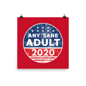 Any Sane Adult 2020 Distressed Logo Poster - Any Sane Adult 2020