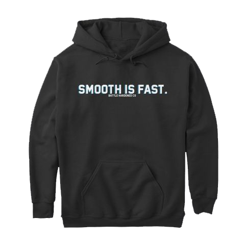 Battle Hardened - SMOOTH IS FAST Hoodie