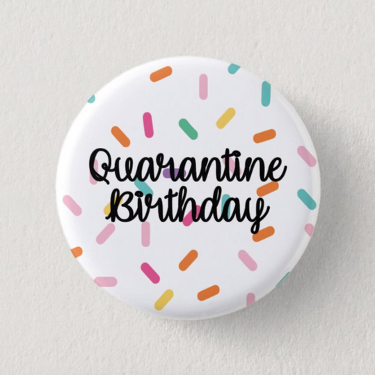 Quarantine Birthday 1