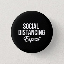 "Load image into Gallery viewer, Social Distancing Expert 1"" Inch Pin"
