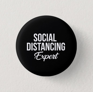 "Social Distancing Expert 1"" Inch Pin"