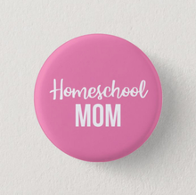 "Load image into Gallery viewer, Homeschool Mom 1"" Inch Pin"