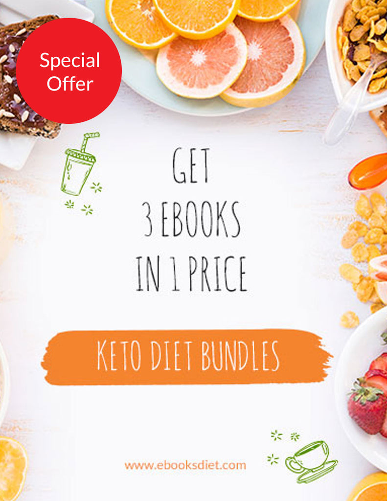 Keto Diet Bundles - 3 eBooks in 1 Price