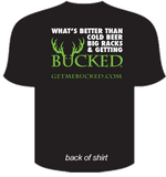 BUCKED T-Shirt - COLD BEER BIG RACKS...