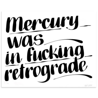 Mercury Was In Fucking Retrograde - Archive, Baron Von Fancy | Poster Child Prints