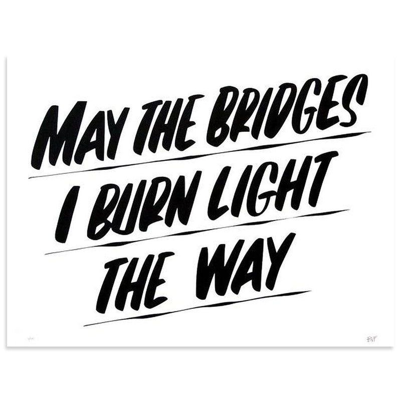 May The Bridges I Burn Light The Way by Baron Von Fancy | Archive | Poster Child Prints