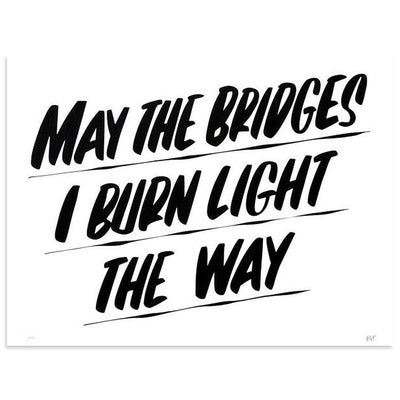 May The Bridges I Burn Light The Way - ARCHIVE by Baron Von Fancy | Archive | Poster Child Prints