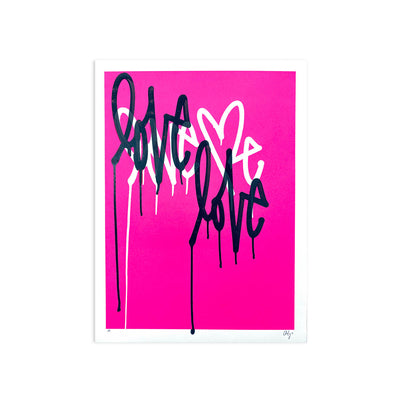 Love Me Fluorescent Pink AE/5 by Curtis Kulig | Artist Edition | Poster Child Prints