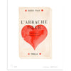 L'arrache Coeur | Meghann Stephenson | Print | Poster Child Prints