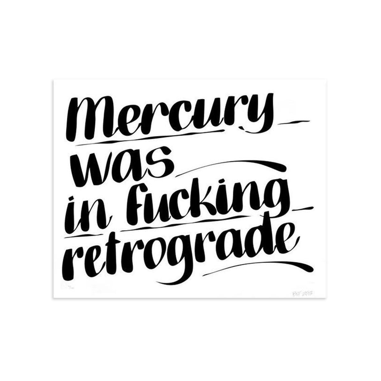Mercury Was In Fucking Retrograde by Baron Von Fancy | Archive | Poster Child Prints