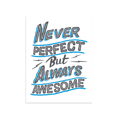 Never Perfect But Always Awesome - Small by Ornamental Conifer-Print-Poster Child Prints