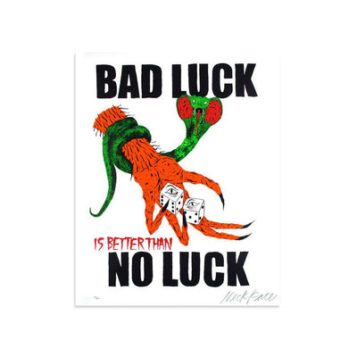 Bad Luck, No Luck by Neckface | Print | Poster Child Prints