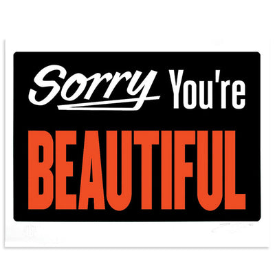 Sorry You're Beautiful | Michael Coleman | Open Edition Prints | Poster Child Prints | Typography