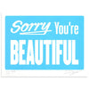 Sorry You're Beautiful - Pastel Blue, Michael Coleman | Poster Child Prints