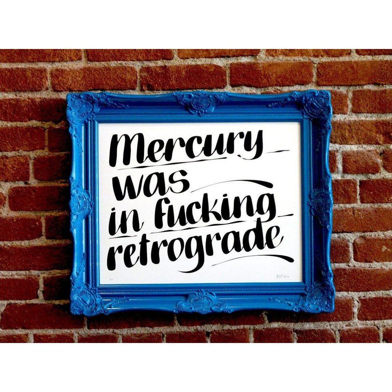 Mercury Was In Fucking Retrograde by Baron Von Fancy-Print-Poster Child Prints