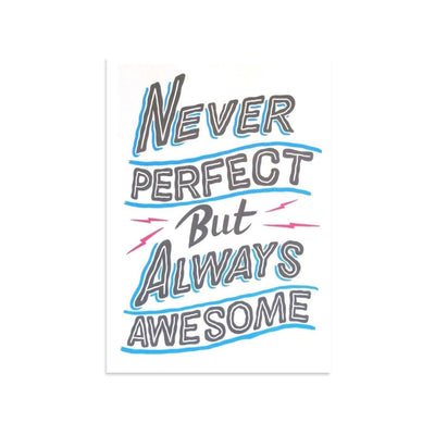 Never Perfect But Always Awesome by Ornamental Conifer | Archive | Poster Child Prints