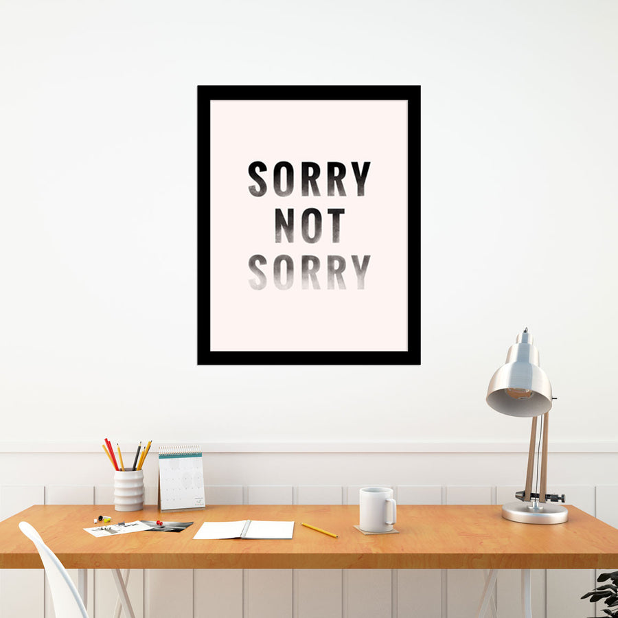 Sorry Not Sorry is a newPrint by PCP Collection | Poster Child Prints