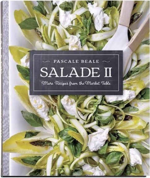 Salade II: More Recipes From The Market Table Book