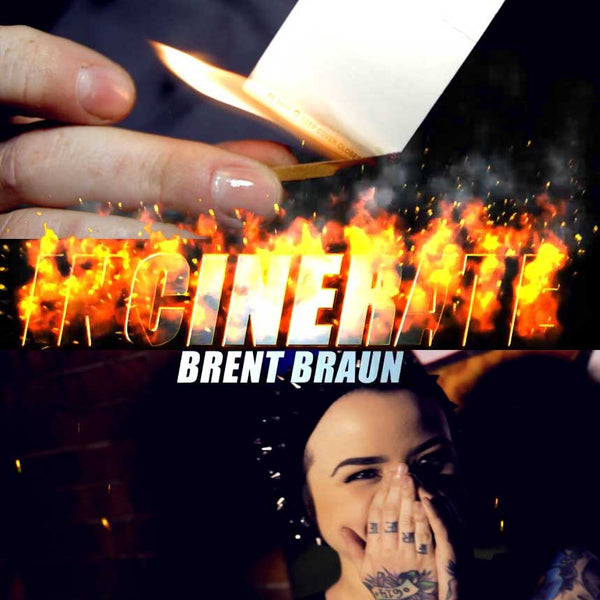 Incinerate by Brent Braun - Download Card