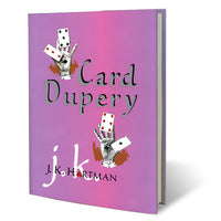 Card Dupery by J.K. Hartman