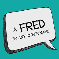 Fred by Any Other Name by John Bannon - Download Card