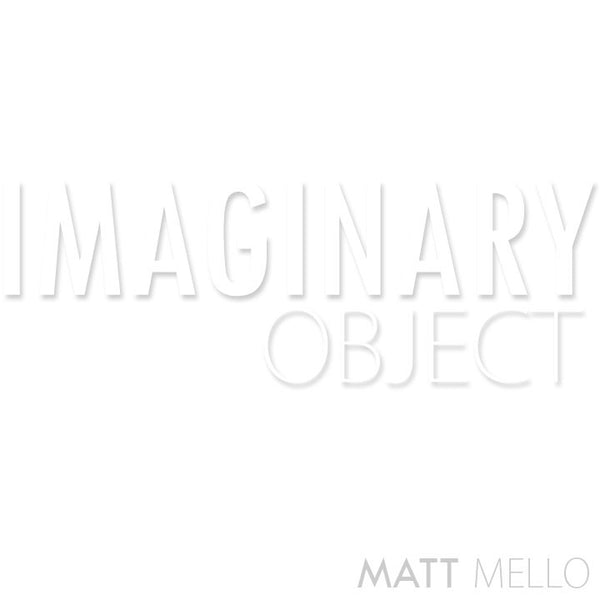 The Imaginary Object by Matt Mello
