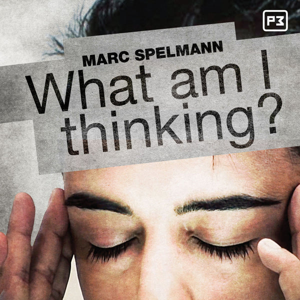 What am I Thinking? By Marc Spelmann