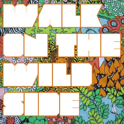 Walk on the Wild Side by Dan Harlan