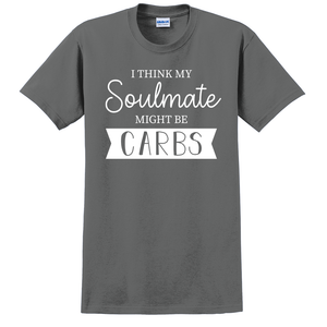 Soulmate Might Be Carbs T-Shirt