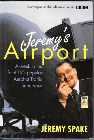 Jeremy's AIRPORT - Jeremy Spake BBC Book Heathrow Airport