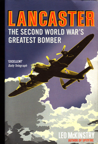 LANCASTER - The Second World War's Greatest Bomber - Leo McKinstry