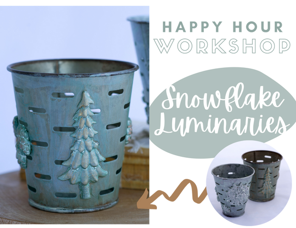 Happy Hour - Snowflake Luminaries - NOVEMBER 11