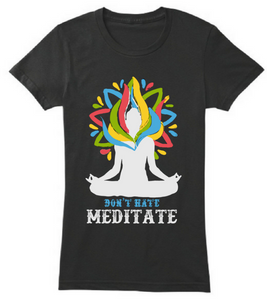 Don't Hate Meditation
