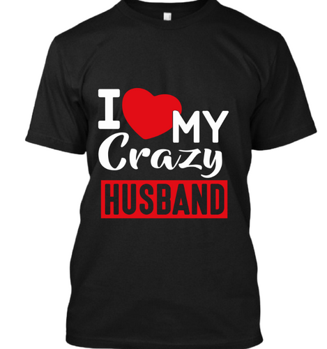 I Love my crazy husband
