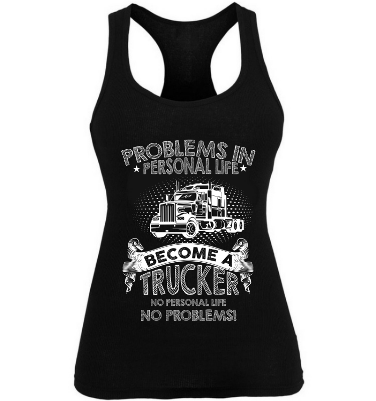 Problem in personal life become trucker