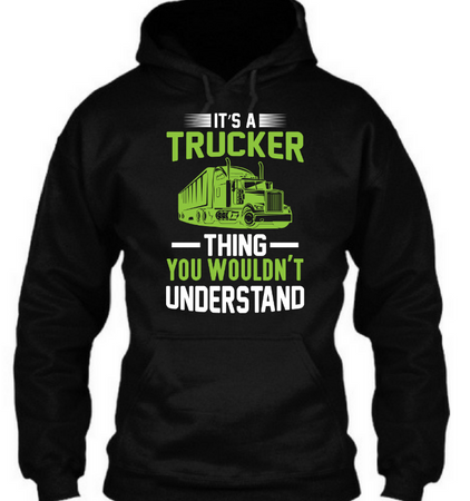 It is trucker thing