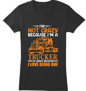 I'm not crazy because i m trucker