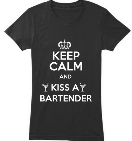 Keep calm and kiss the bartender