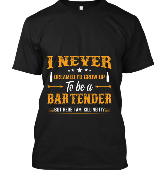 I never dreamed for bartender
