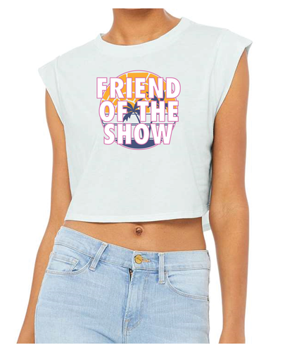 Friend Of The Show Crop Tank - Beach Edition