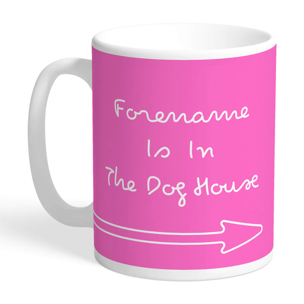 In The Dog House - Pink Mug
