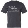 Be Kind, Be Calm, Be Safe -  Dark Grey, Single-Sided T-Shirt