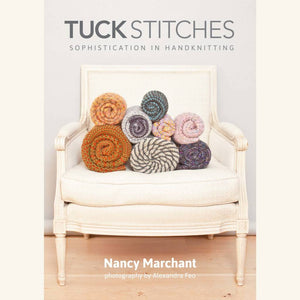 Tuck Stitches: Sophistication in Hand Knitting - Nancy Marchant