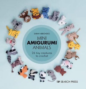 Mini Amigurumi Animals: 26 Tiny Creatures to Crochet (Hardcover) - Sarah Abbondio