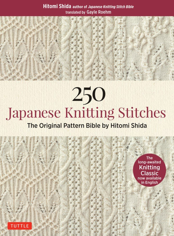 250 Japanese Knitting Stitches: The Original Pattern Bible - Hitomi Shida