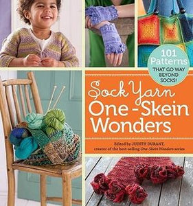 Sock Yarn One-Skein Wonders: 101 Patterns That Go Way Beyond Socks! - Judith Durant