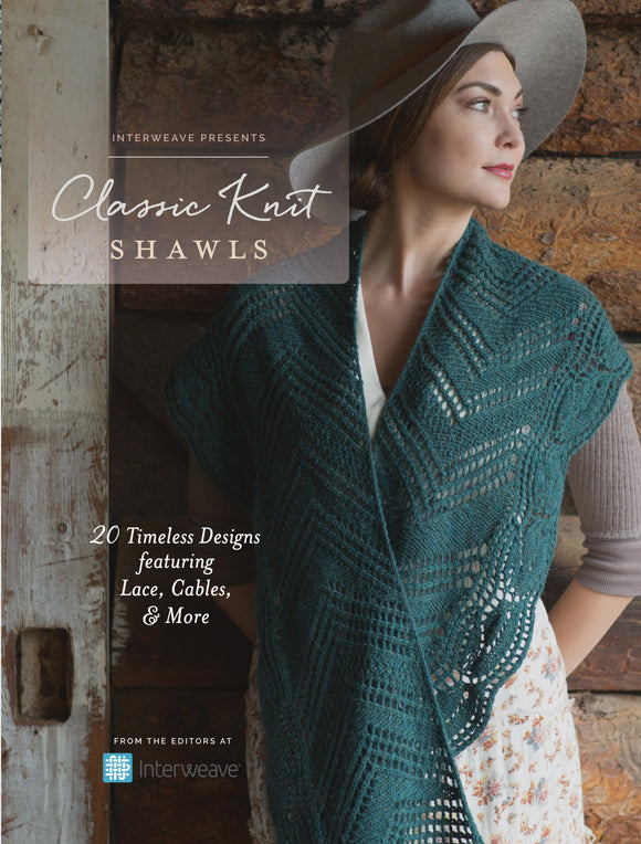 Interweave Presents Classic Knit Shawls: 20 Timeless Designs featuring Lace, Cables and More